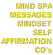MIND SPA MESSAGES MINDSET SELF AFFIRMATION  CD's